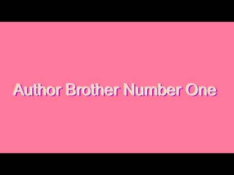 How to Pronounce Author Brother Number One