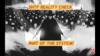 SHTF reality check, part of the system?