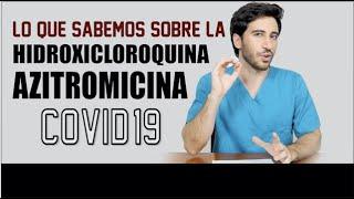 Lo Que Sabemos Sobre La Hidroxicloroquina Y Azitromizina Covid-19