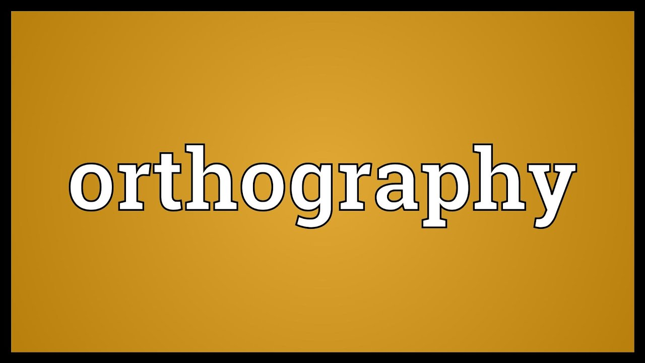 Orthography in Linguistics: Definition & Examples   Study.com