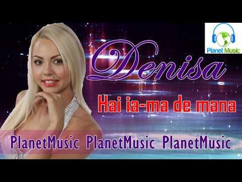 DENISA - HAI IA-MA DE MANA (Audio)