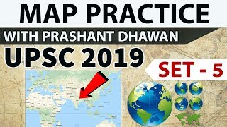 Map practice for UPSC 2019 - Set 5 - Places In News - Current affairs 2018 - 19