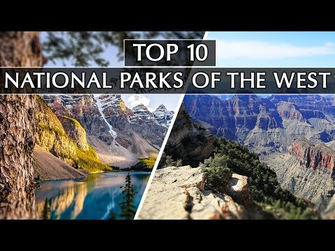 Our Top 10 National Parks of the West