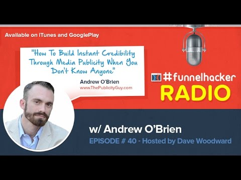 Andrew O'Brien, How To Build Instant Credibility Through Media Publicity When You Don't Know Anyone