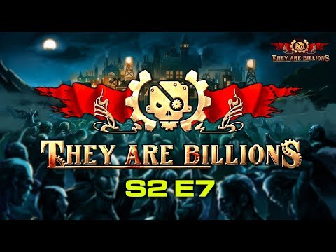 They Are Billions S2 E7 - Working the Walls (Zombie Survival RTS Gameplay)
