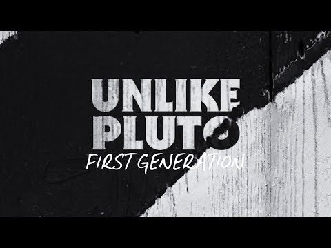 Unlike Pluto - First Generation