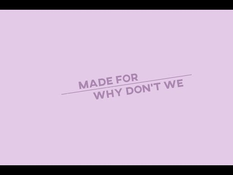 Made For - Why Don't We • Lyrics
