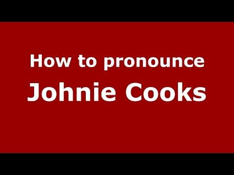 How to pronounce Johnie Cooks (American English/US)  - PronounceNames.com