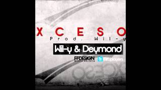 Wil-Y & Deymond - Exceso (Musical Sation)