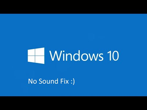 Windows 10 - No Sound Fix