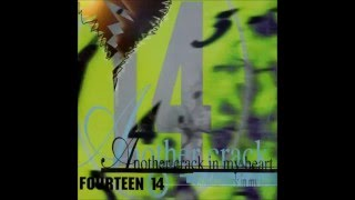 Fourteen 14 - Another Crack In My Heart (1996, D.U.E. Version)