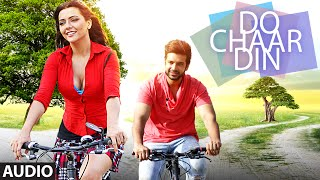 DO CHAAR DIN  Full Song Audio | Karan Kundra,Ruhi Singh | Rahul Vaidya RKV | Latest Hindi Song