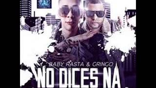 No Dices Na - Baby Rasta & Gringo ( Audio Oficial )