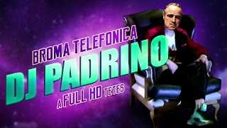 Broma telefónica DJ Padrino a FULL HD tetes.