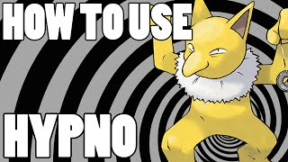 How To Use: Hypno! Hypno Strategy Guide! Pokemon