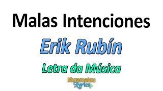 Baixar Erik Rubín - Malas Intenciones - Letra / Lyrics