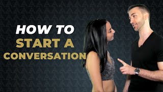 3 BEST WAYS To Start A Conversation With A Beautiful Woman
