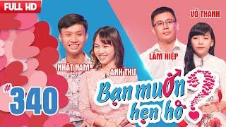 BẠN MUỐN HẸN HÒ | Tập 340 UNCUT |  Nhật Nam - Anh Thư | Huỳnh Hiệp - Võ Thanh | 241217 ????