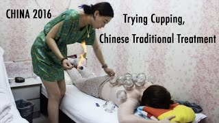 TRAVEL VLOG CHINA: Trying Cupping, Chinese Traditional Treatment // 中国旅行;拔火罐