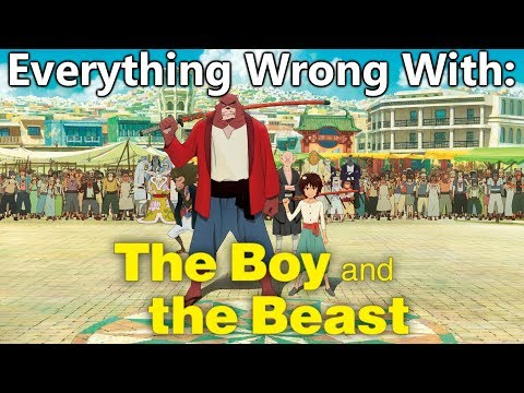 Everything Wrong With: The Boy And The Beast (Bakemono no Ko)