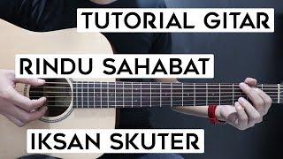 (Tutorial Gitar) IKSAN SKUTER - Rindu Sahabat   Lengkap Dan Mudah