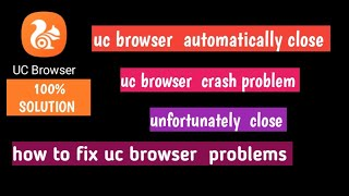 uc browser automatically close, uc browser not working, uc browser  crash problem. screenshot 4