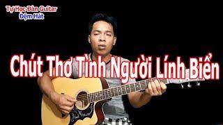 Hướng Dẫn Đệm Hát Bài CHÚT THƠ TÌNH NGƯỜI LINH BIỂN Điệu Slowrock Dành Cho Anh Em Mới Học Guitar
