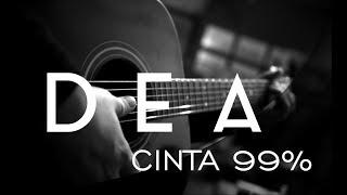 DEA - cinta 99% ( akustik karaoke / chord / instrumental )