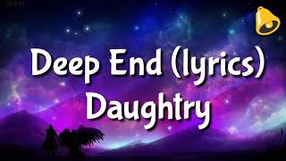 Daughtry - Deep End (lyrics)