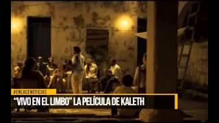 """""""Vivo en el Limbo"""" la película de Kaleth"""