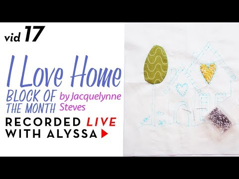 "Needle turn appliqué Block 2 - Vid 17 ""I Love Home"" BOM - Designer Series #RelaxAndCraft"