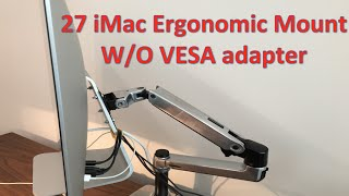 21 or 27 Imac Ergonomic Mount Installation Instructions without a VESA mount