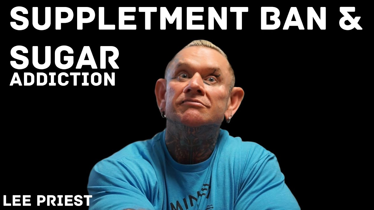 LEE PRIEST: On Supplement Bans and Sugar Addiction