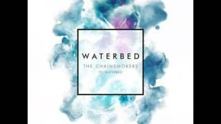 The Chainsmokers ft. Waterbed - Waterbed