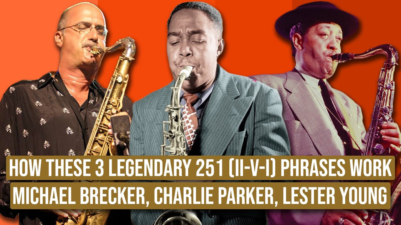 How These 3 Legendary 251 (ii-V-I) Phrases Work - Michael Brecker, Charlie Parker, Lester Young