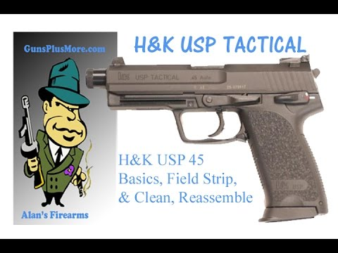 H&K USP Tactical 45 Basics, Field Strip, Clean, Lube, and Reassemble