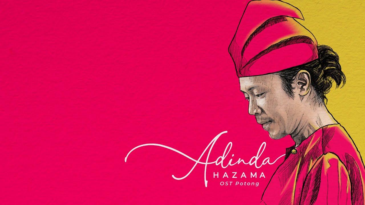Download HAZAMA - ADINDA (Lirik Video Official)  |  OST Drama Bersiri 'Potong'