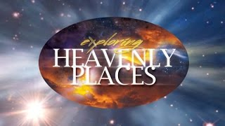 Exploring Heavenly Places S1:E9 Air Date 8-1-15