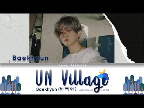 Baekhyun EXO (백현) - UN Village Lyrics Color Coded (Han/Rom/Eng)