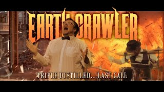 Earth Crawler - Triple Distilled (Last Call)
