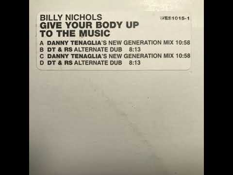 Billy Nichols –  Give Your Body (Up To The Music) (Danny Tenaglia's New Generation Dub)
