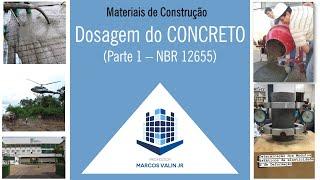 """Critérios da """"NBR  12655 Concreto de cimento Portland"""" para Dosagem do Concreto"""