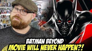 "Batman Beyond Movie Will ""NEVER"" Happen?!!!"