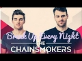 The Chainsmokers - Break Up Every night (Lyrics)
