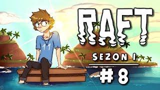 Raft [Sezon 1] #8 - Tratwa się rozwija
