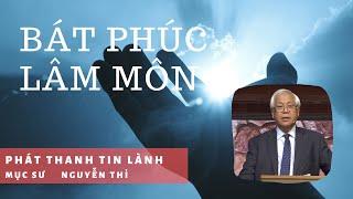 Bát Phúc Lâm Môn - Phát Thanh Tin Lành