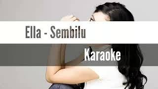 Ella - Sembilu [Karaoke/No Vocal/Minus One][Original Music Clear Sound]
