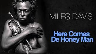 Miles Davis - Here Comes De Honey Man