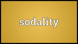 Sodality Meaning