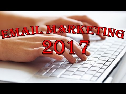 Email Marketing - How To Do Email Marketing In 2017